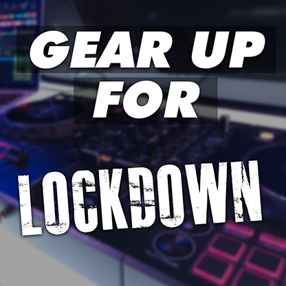 Gear up for Lockdown!