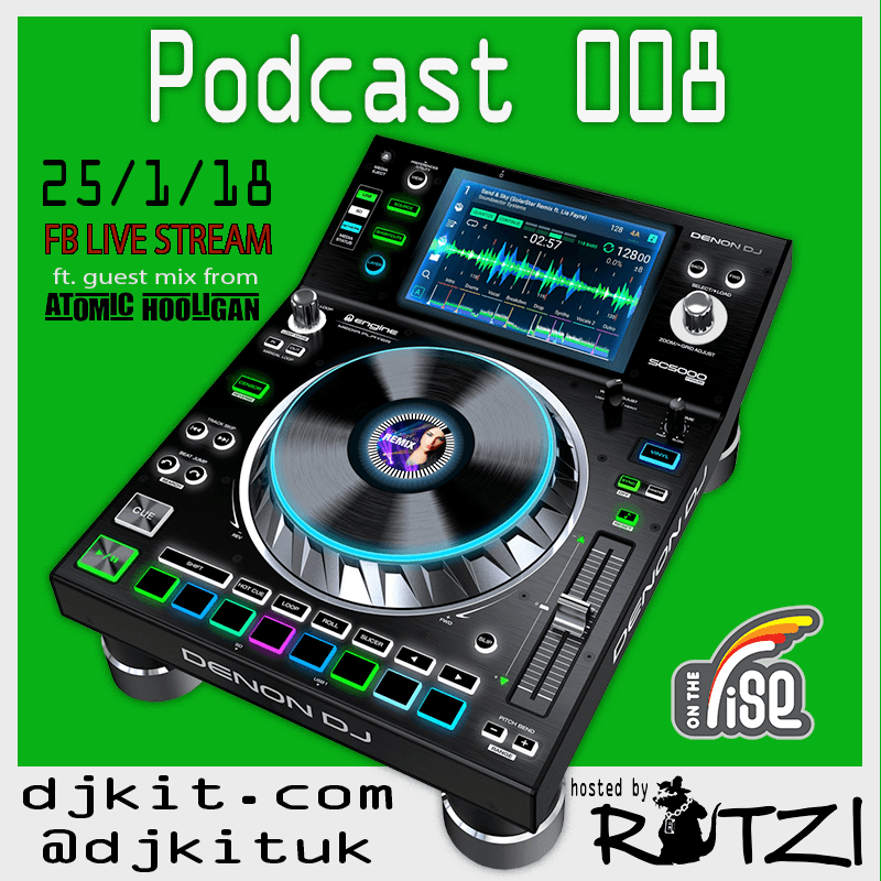 DJKit Podcast 008 - FB Live Stream ft. Atomic Hooligan